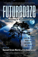 Futuredaze: An Anthology of YA Science Fiction / The Stars Beneath Our Feet by Stephen D. Covey and Sandra McDonald
